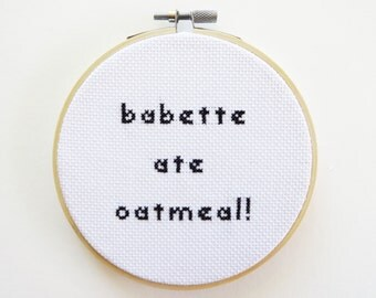 Babette Ate Oatmeal! // Gilmore Girls // Completed Cross Stitch // Hoop Art // Gifts Under 20 // Cross Stitch Quote // Modern Cross Stitch