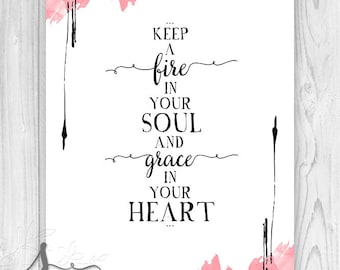 Keep Fire In your Soul And Grace In your Heart Sign, Inspirational Print, Motivational Print, Watercolor Abstract Art by SpoonLily Designs