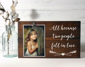 Wood Block Photo Holder- All Because Two People Fell In Love- Country Decor- Rustic Decor- Farmhouse Decor