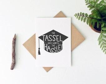 Funny Graduation Card - College Graduation Card - High School Graduation Card -The Tassel Was Worth The Hassle