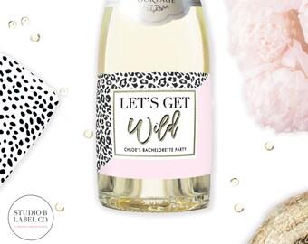 Bachelorette Party Champagne Labels - Let's Get Wild - Custom Wine Labels - Mini Champagne Labels - Printable Bachelorette Party Favors