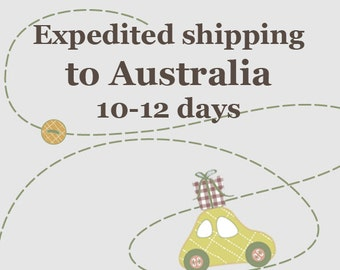Expedieted shipping to Australia 10-12 days
