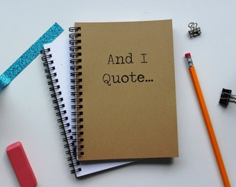 And I Quote... - 5 x 7 journal