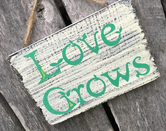Love Grows * hand painted sign