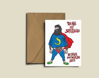 You're My Superhero But Please Don't Wear The Suit. Fathers Day - Birthday - Christmas - Humor Valentines Card A6 300GSM.