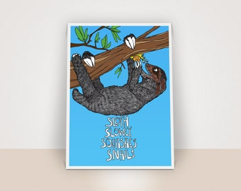Sloth Slowly Squashes Snails - A3 Print