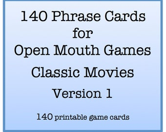Mouth Game Phrases - CLASSIC MOVIE PHRASES Version 1.0 for Watch Ya Mouth and Open Mouth Games - 140 Phrase Cards
