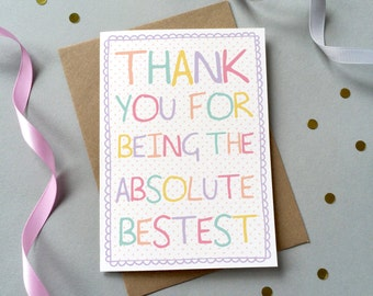 Thank You for Being the Absolute Bestest Card