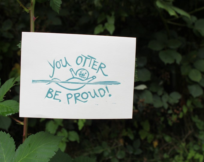 You Otter Be Proud Greeting Card