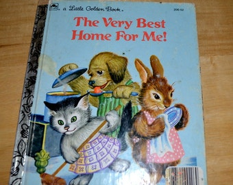 """Vintage Little Golden Book """" The Very Best Home For me """""""
