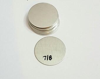 7/8 Aluminun Blanks - 22.2mm - 20 Gauge - Hand stamping blanks -  Stamping Supplies - circle blanks - metal blanks - round blanks - tags