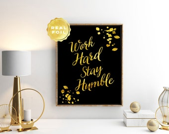 Work Hard Stay Humble - Gold Quote Print - Motivational Quote - Typography Art Print - Office Decor - Work Quote - Office Quote