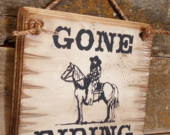 Gone Riding, Western, Antiqued, Wooden Sign