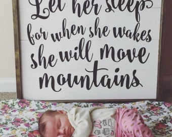 Wood Sign  |  Hand Made  |  Let Her Sleep  |  Inspiration
