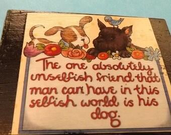"Mary Engelbreit decoupage magnet ""The one unselfish friend...dog.""..handmade..kitchen magnet"