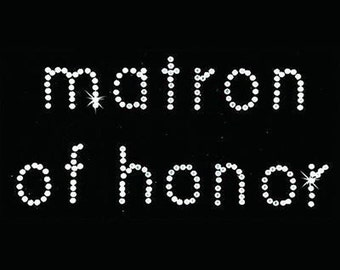 Rhinestone Transfer - Hot Fix Motif Matron of Honor - Bebe
