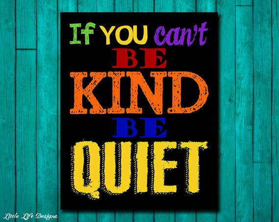 Classroom Rules Decor ~ If you can t be kind quiet classroom decor