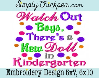 Embroidery Design - Watch Out Boys There's a New Doll in Kindergarten - Instant Download - Back to School Shirt - For 5x7 and 6x10 Hoops
