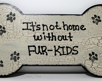 Bone shaped/ Home decor /It's not a home without fur-kids/ Plaque /Sign