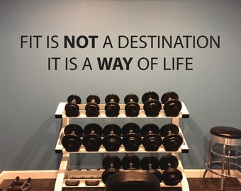 Fitness Wall Decal, Gym Wall Decal, Fit is not a destination it is a way of life