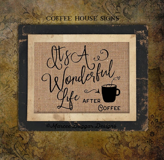 Coffee House | Its a wonderful life After Coffee | Housewarming Gift | Java |  #0209