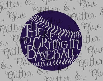 There's No Crying in Baseball Quote from A League of Their Own Baseball SVG File