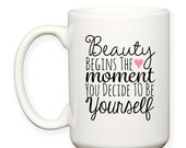 SALE: Beauty Begins The Moment You Decide To Be Yourself, Motivational, Inspirational, Typography 15 oz Coffee Mug Dishwasher Safe