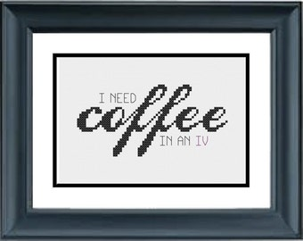 I Need Coffee In An IV - Gilmore Girls - PDF Cross-Stitch Pattern