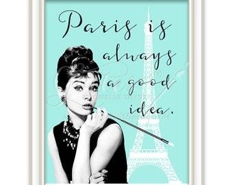 Audrey Hepburn Paris is always a good idea printable quote, Audrey home decor, digital download, wall art prints. 8x10 by Gvites