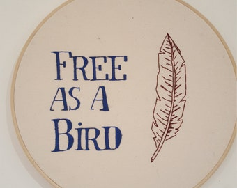 Free as a Bird Embroidery hoop art