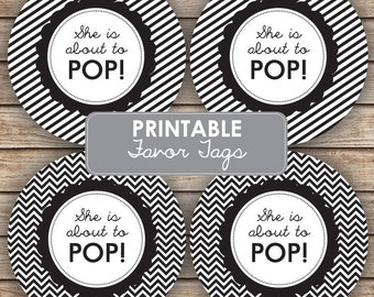 She's About to Pop Party Chevron Black and White Favor Tags Baby Shower Favor Tags Cupcake Toppers  - INSTANT DOWNLOAD
