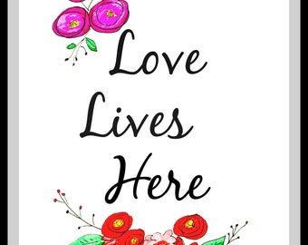 Love Lives Here. Print on photo paper.
