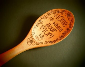 Home is where your Mum is wooden spoon