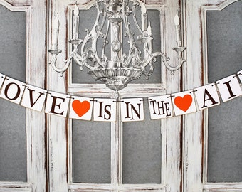 Valentine's Wedding - Engagement Signs- Wedding Signs-Love is in the AIR Rustic Wedding Decor