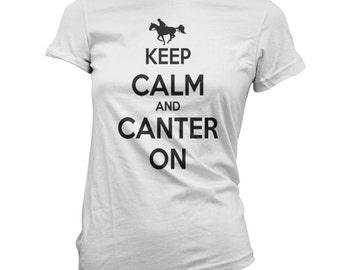 Keep Calm and Canter on Lady's t-shirt Horse back riding tee