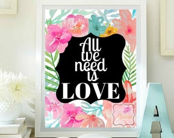 All we need is love printable
