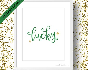 Printable Green and Gold Lucky Art Print | Instant Download | St. Patrick's Day