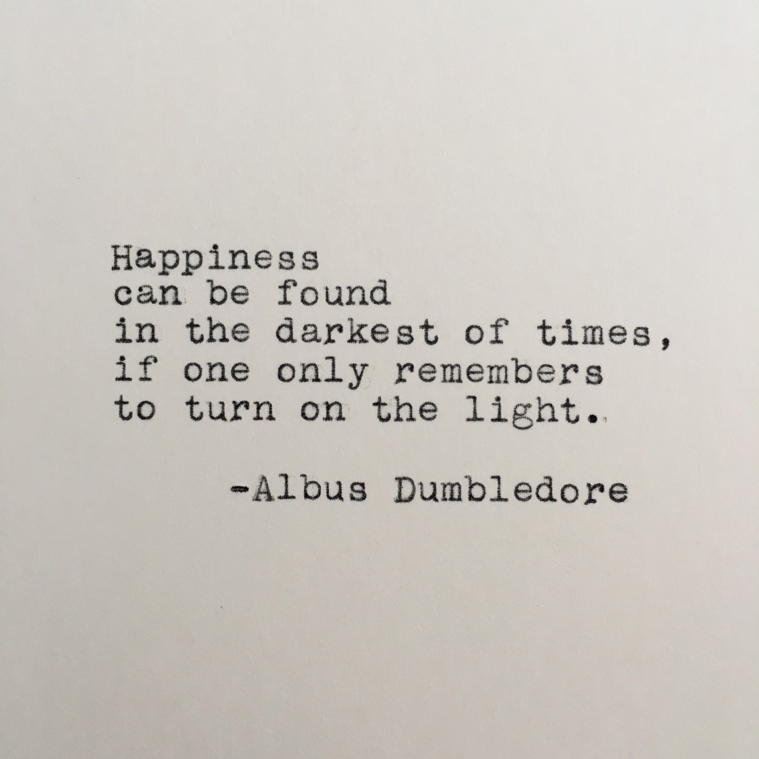 Happiness Can Be Found In The Darkest Of Times Quote: Harry Potter Happiness Quote Albus Dumbledore Typed On