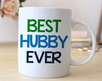 Best Hubby Ever Coffee Mug - Husband Gift - Coffee Mug for Husband - Anniversary Gift for Husband