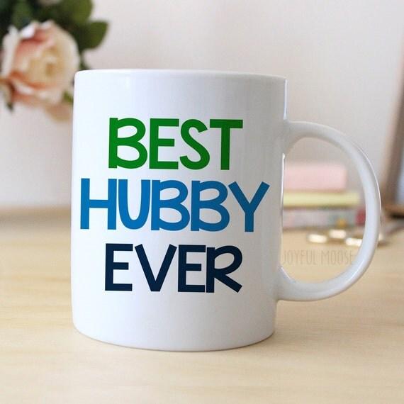 Best Gift For Wedding Anniversary For Husband: Best Hubby Ever Coffee Mug Husband Gift Coffee Mug For