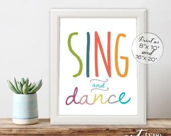 Sing and Dance Rainbow Print Poster INSTANT DOWNLOAD 8x10, 16x20 Printable Kid's Wall Art, Childrens Quote, Playroom Print, Music, Classroom