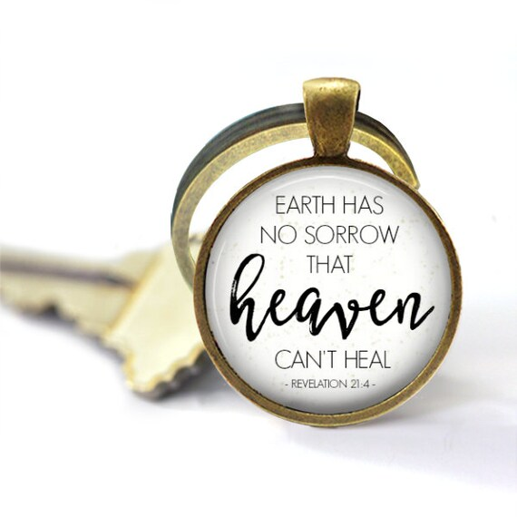 Earth Has No Sorrow That Heaven Can't Heal, Miscarriage, Infertility, Revelations 21, Sympathy Gift, Christian Keychain, Grief Gift, Faith