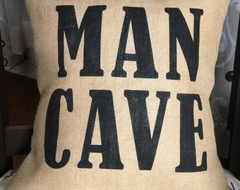 Man Cave Burlap Pillow - Rustic - Gifts For Him - Man Cave Decor - Fathers Day *SHIPS Within 3 DAYS!
