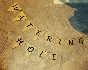 Watering Hole Burlap Banner, Watering Hole Banner, Watering Hole Sign, Watering Hole Decor, Watering Hole Banner, Watering Hole