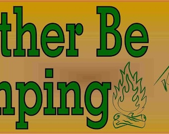 """B-30-78  10"""" x 3"""" I'd Rather Be Camping Bumper Sticker Decal Vinyl Window Stickers Decals Car"""