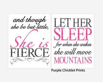 Pink and Black Nursery Art Prints And Though She Be But Little She is Fierce Let Her Sleep She will Move Mountains Wall art Set 250a