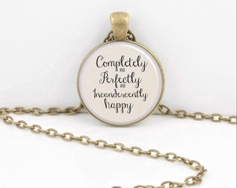 """Jane Austen Mr Darcy """"Completely and Perfectly and Incandescently Happy"""" Pendant Necklace Inspiration Jewelry or Key Ring"""