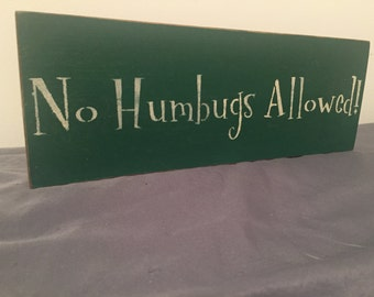No Humbugs Allowed Wooden Sign