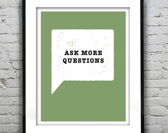 Ask More Questions Typography Grunge Retro Art Print Quote Item G1010