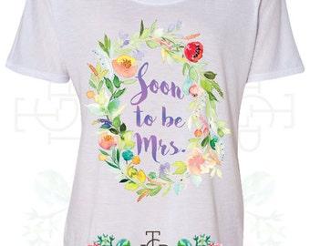 Soon To Be Mrs Custom Bachelorette T-Shirt Design (B8816)